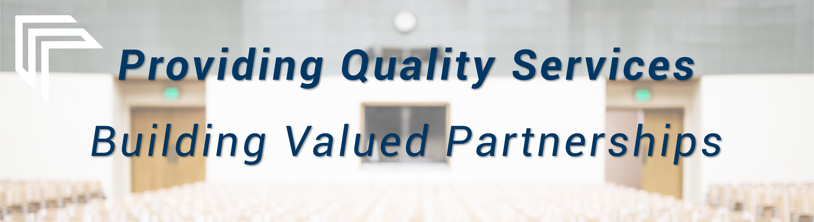 Providing Quality Services, Building Valued Partnerships